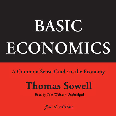 Basic Economics, Fourth Edition: A Common Sense Guide to the Economy Audiobook, by