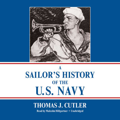 A Sailor's History of the U.S. Navy Audiobook, by Thomas J. Cutler