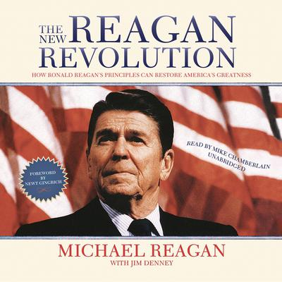 The New Reagan Revolution: How Ronald Reagan's Principles Can Restore America's Greatness Audiobook, by Michael Reagan