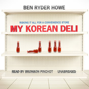 My Korean Deli: Risking It All for a Convenience Store, by Ben Ryder Howe