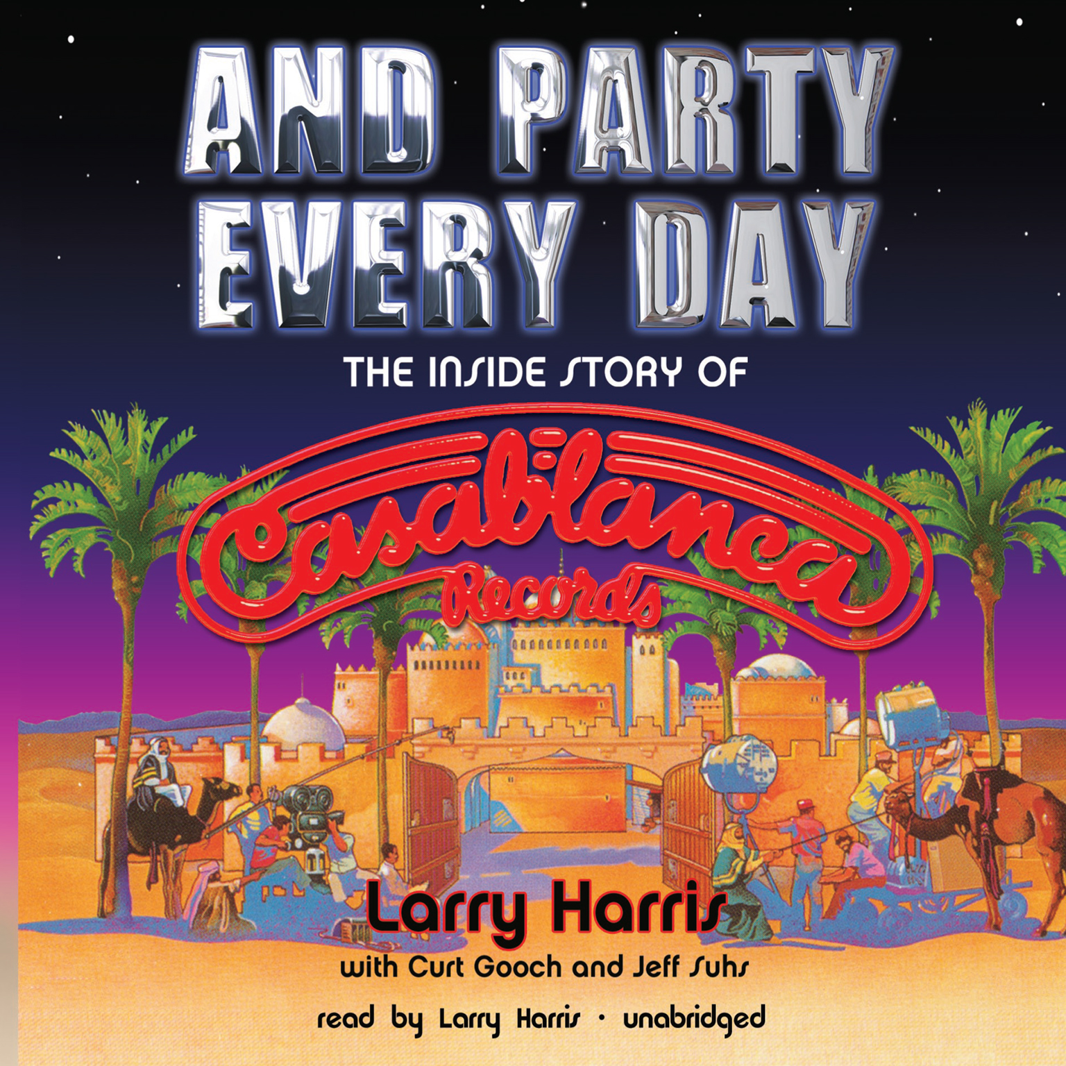 Printable And Party Every Day: The Inside Story of Casablanca Records Audiobook Cover Art
