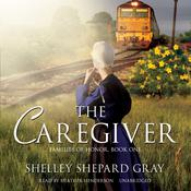 The Caregiver: Families of Honor, Book One Audiobook, by Shelley Shepard Gray