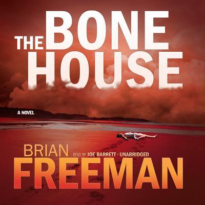 The Bone House Audiobook, by Brian Freeman