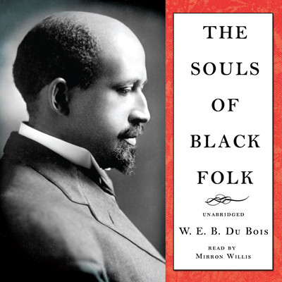 The Souls of Black Folk Audiobook, by W. E. B. Du Bois