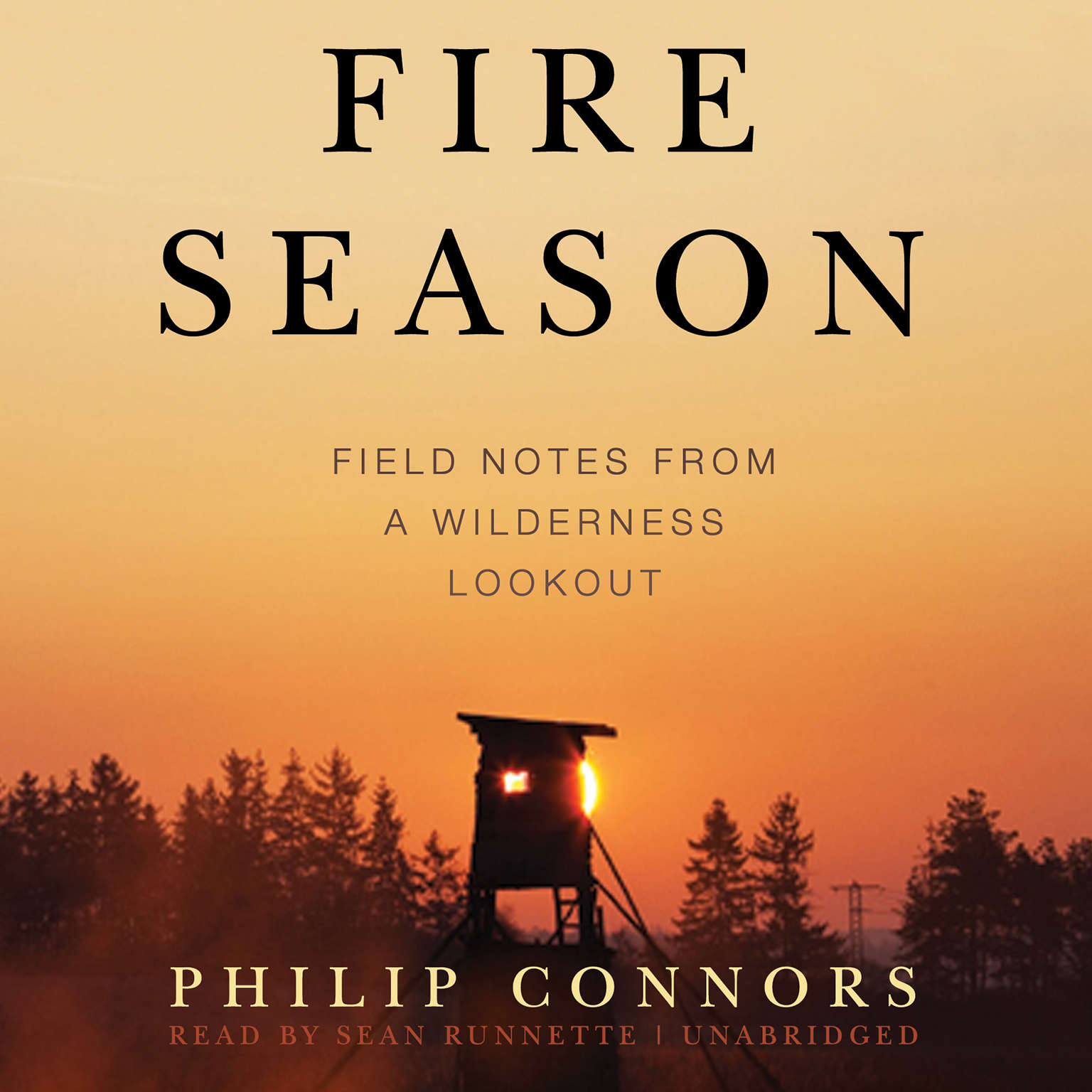 Printable Fire Season: Field Notes from a Wilderness Lookout Audiobook Cover Art