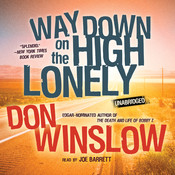 Way Down on the High Lonely, by Don Winslow