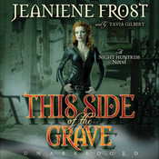 This Side of the Grave: A Night Huntress Novel, by Jeaniene Frost