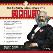 The Politically Incorrect Guide to Socialism, by Kevin Williamson