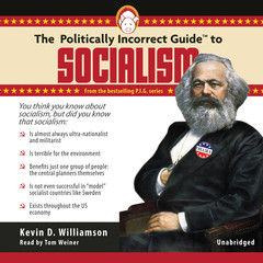 The Politically Incorrect Guide to Socialism Audiobook, by Kevin Williamson