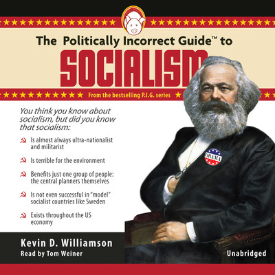 The Politically Incorrect Guide to Socialism Audiobook, by