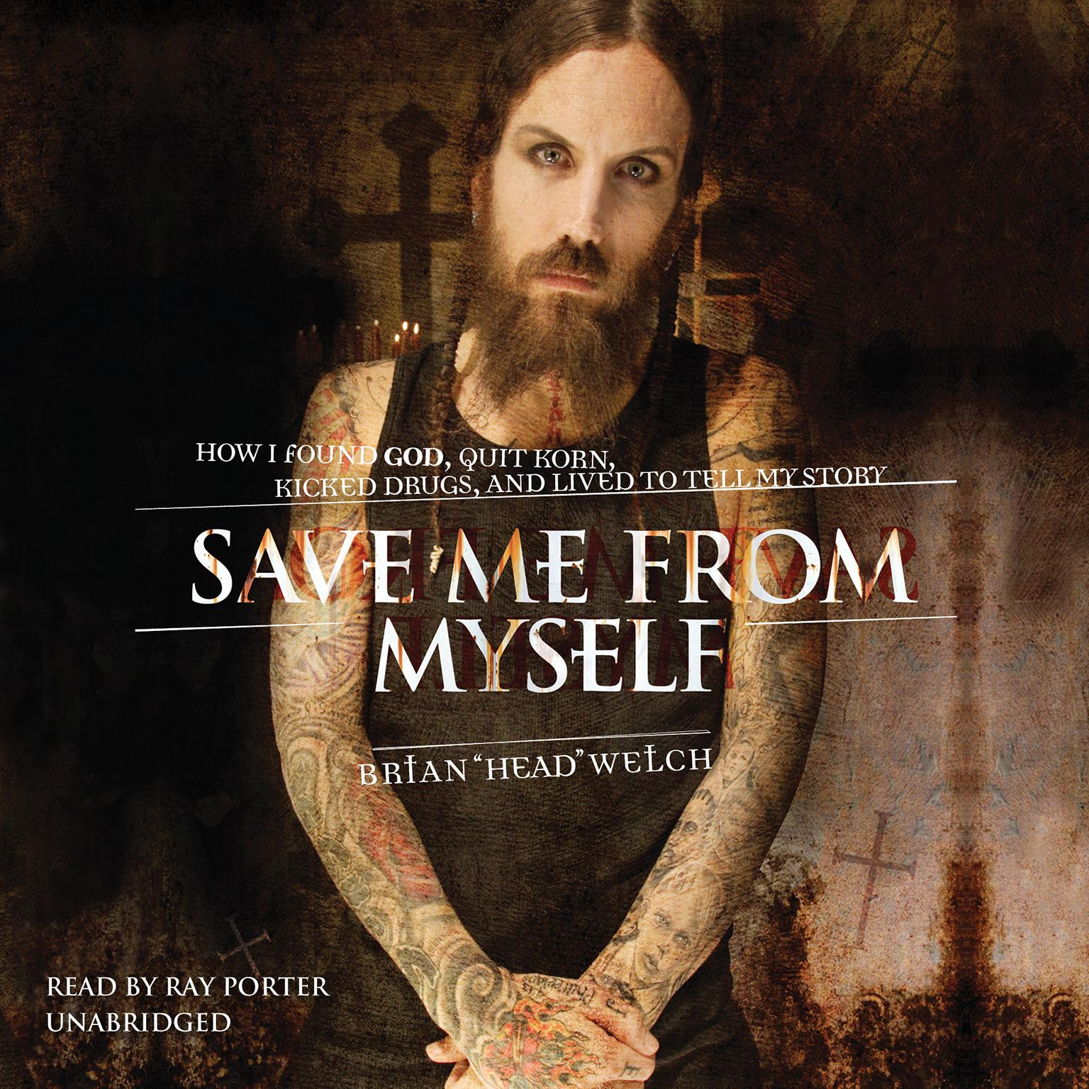 Printable Save Me from Myself: How I Found God, Quit Korn, Kicked Drugs, and Lived to Tell My Story Audiobook Cover Art