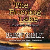 The Burning Lake: A Volk Thriller Audiobook, by Brent Ghelfi