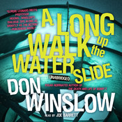 A Long Walk up the Water Slide, by Don Winslow