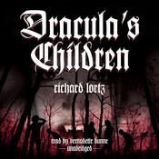 Dracula's Children Audiobook, by Richard Lortz