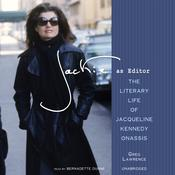 Jackie as Editor: The Literary Life of Jacqueline Kennedy Onassis Audiobook, by Greg Lawrence