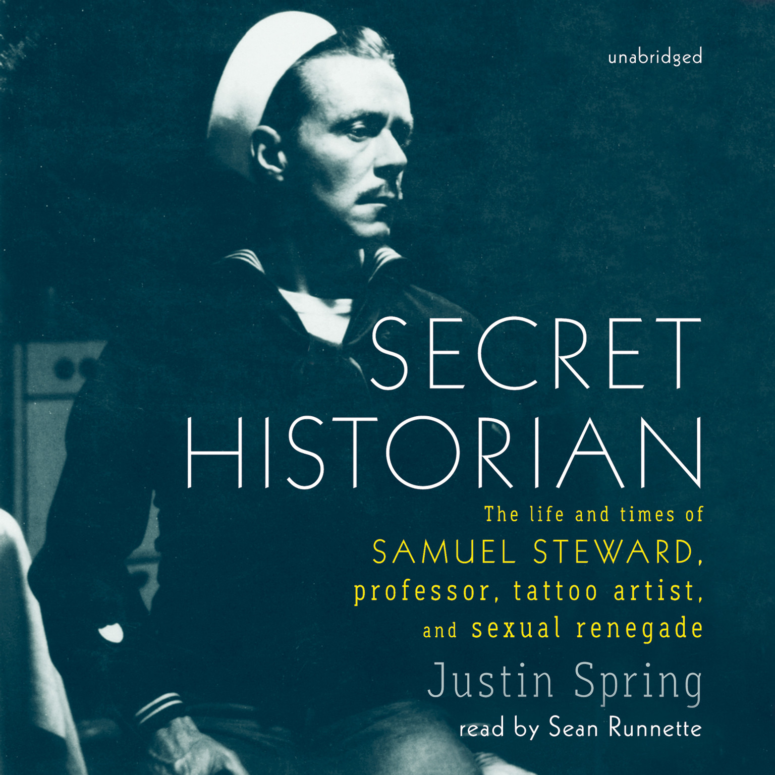 Printable Secret Historian: The Life and Times of Samuel Steward, Professor, Tattoo Artist, and Sexual Renegade Audiobook Cover Art