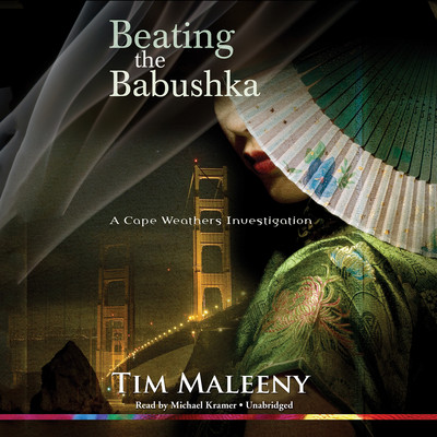 Beating the Babushka: A Cape Weathers Investigation Audiobook, by Tim Maleeny