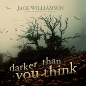 Darker Than You Think Audiobook, by Jack Williamson