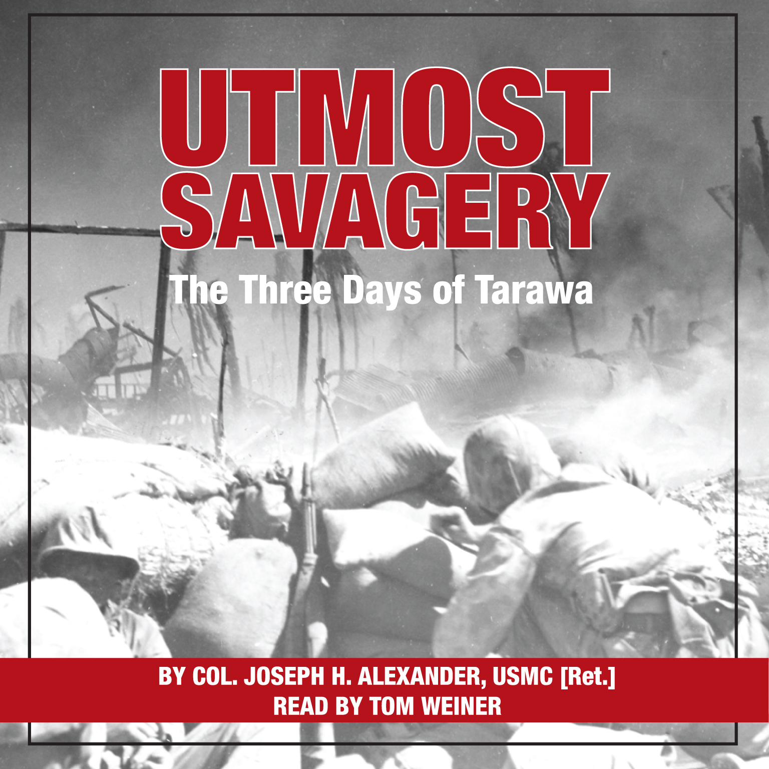 Printable Utmost Savagery: The Three Days of Tarawa Audiobook Cover Art