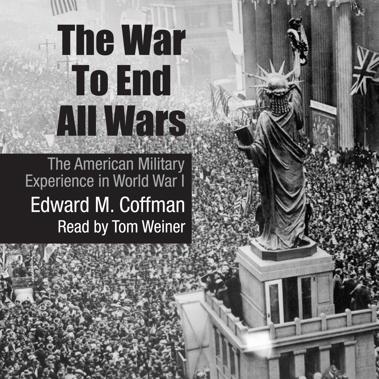 Printable The War to End All Wars: The American Military Experience in World War I Audiobook Cover Art
