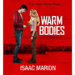 Warm Bodies: A Novel Audiobook, by Isaac Marion
