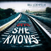 The Devil She Knows Audiobook, by Bill Loehfelm