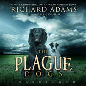 The Plague Dogs: A Novel Audiobook, by Richard Adams