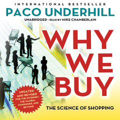 Why We Buy, Updated and Revised Edition: The Science of Shopping Audiobook, by Paco Underhill