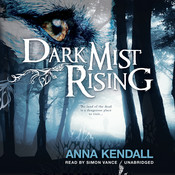 Dark Mist Rising Audiobook, by Anna Kendall