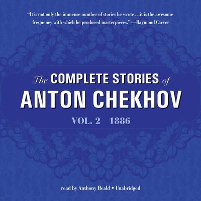 The Complete Stories of Anton Chekhov, Vol. 2: 1886 Audiobook, by Anton Chekhov