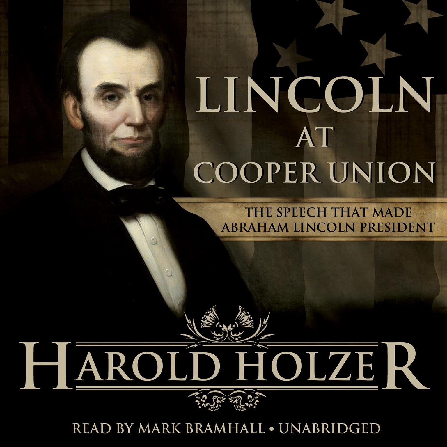 Lincoln at Cooper Union: The Speech That Made Abraham Lincoln President Audiobook, by Harold Holzer
