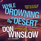 While Drowning in the Desert, by Don Winslow