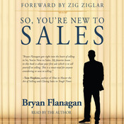 So, You're New to Sales Audiobook, by Bryan Flanagan