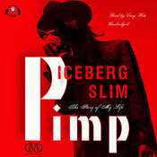 Pimp: The Story of My Life Audiobook, by Iceberg Slim