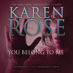 You Belong to Me Audiobook, by Karen Rose