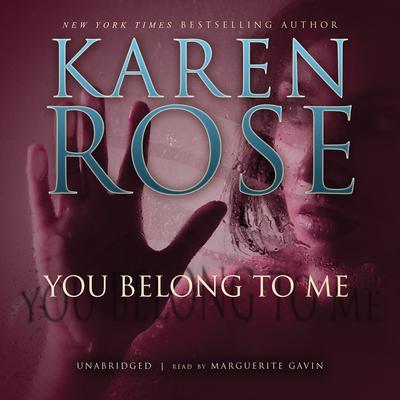 You Belong to Me Audiobook, by Karen Rose