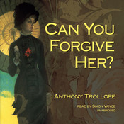 Can You Forgive Her? Audiobook, by Anthony Trollope