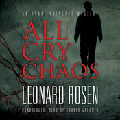 All Cry Chaos: An Henri Poincaré Mystery, by Leonard Rosen