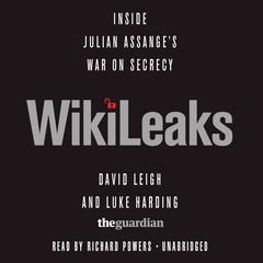 WikiLeaks: Inside Julian Assange's War on Secrecy Audiobook, by David Leigh, Luke Harding