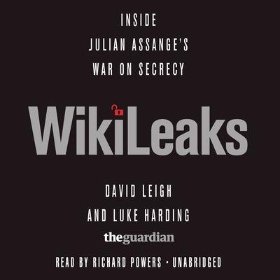 WikiLeaks: Inside Julian Assange's War on Secrecy Audiobook, by David Leigh