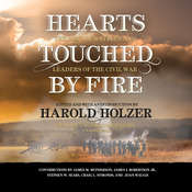 Hearts Touched by Fire: The Best of Battles and Leaders of the Civil War, by Harold Holzer