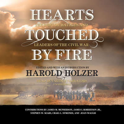 Hearts Touched by Fire: The Best of Battles and Leaders of the Civil War Audiobook, by Harold Holzer