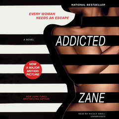 Addicted: A Novel Audiobook, by Zane
