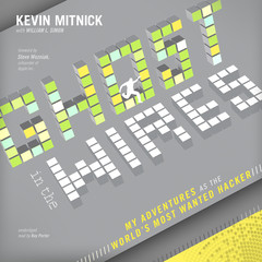Ghost in the Wires: My Adventures as the World's Most Wanted Hacker Audiobook, by Kevin Mitnick
