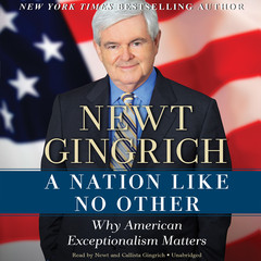 A Nation like No Other: Why American Exceptionalism Matters Audiobook, by Newt Gingrich