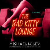 The Bad Kitty Lounge, by Michael Wiley