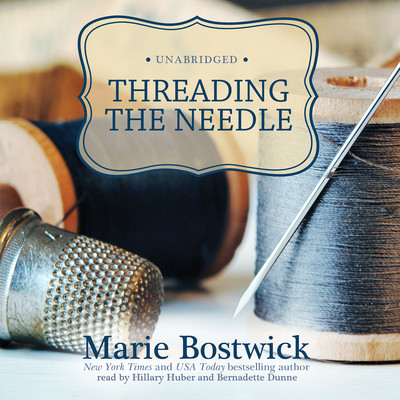 Threading the Needle Audiobook, by Marie Bostwick