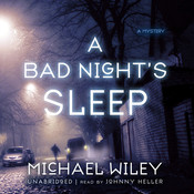A Bad Night's Sleep Audiobook, by Michael Wiley
