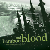 Bamboo and Blood Audiobook, by James Church