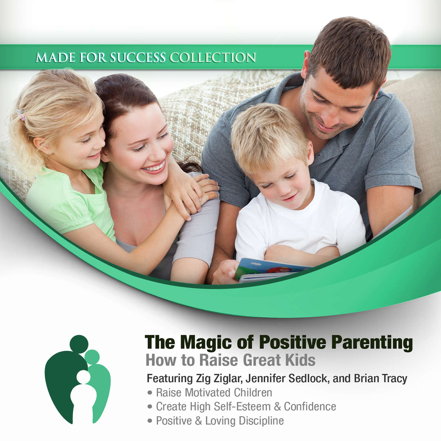 Printable The Magic of Positive Parenting: How to Raise Great Kids Audiobook Cover Art